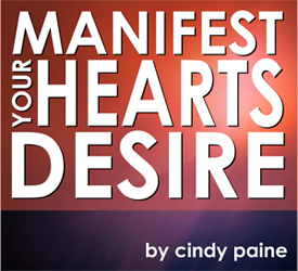 Manifest Your Heart's Desire Program by Cindy Paine